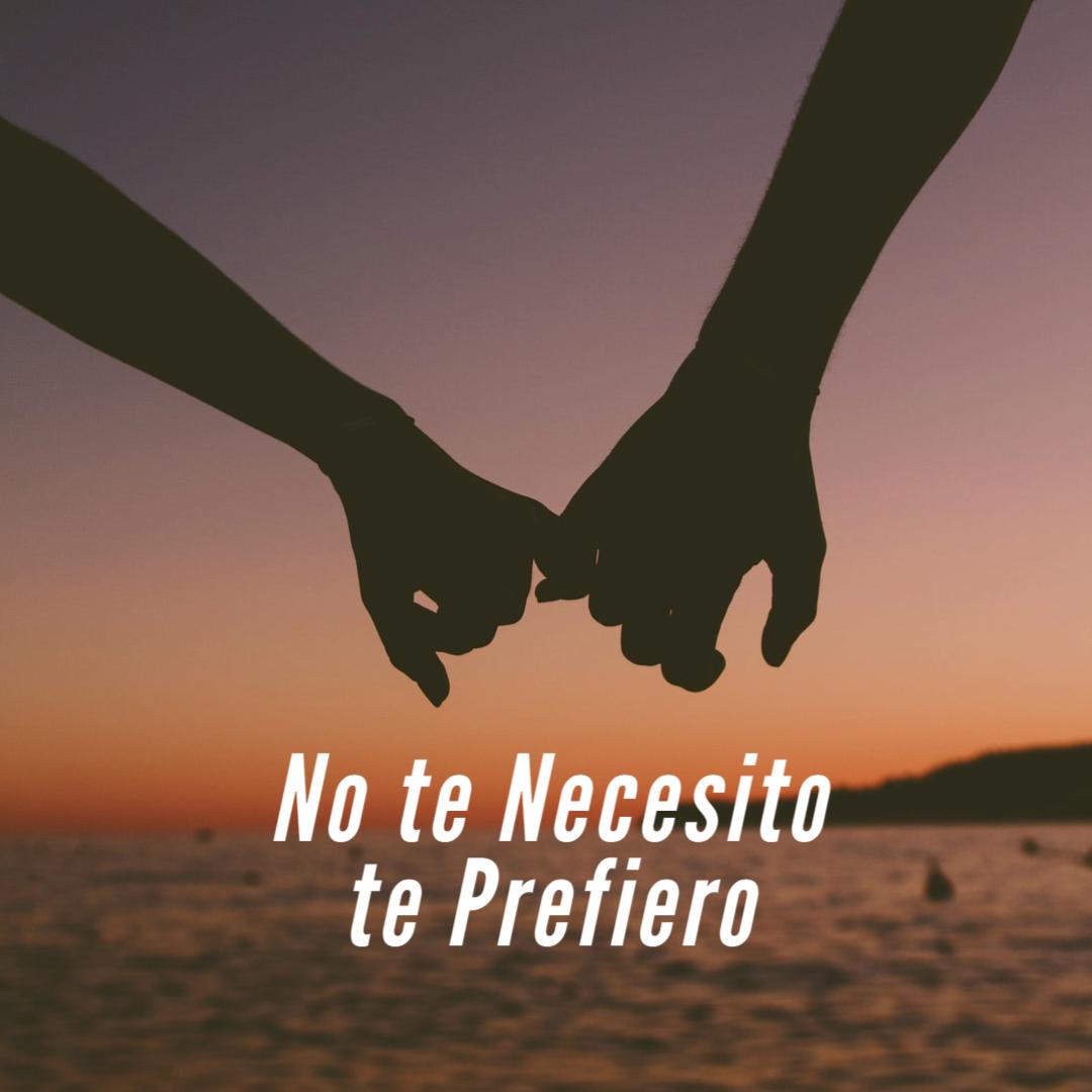 No te necesito te prefiero